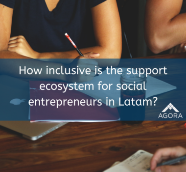 How inclusive is the support ecosystem for social entrepreneurs in Latam?